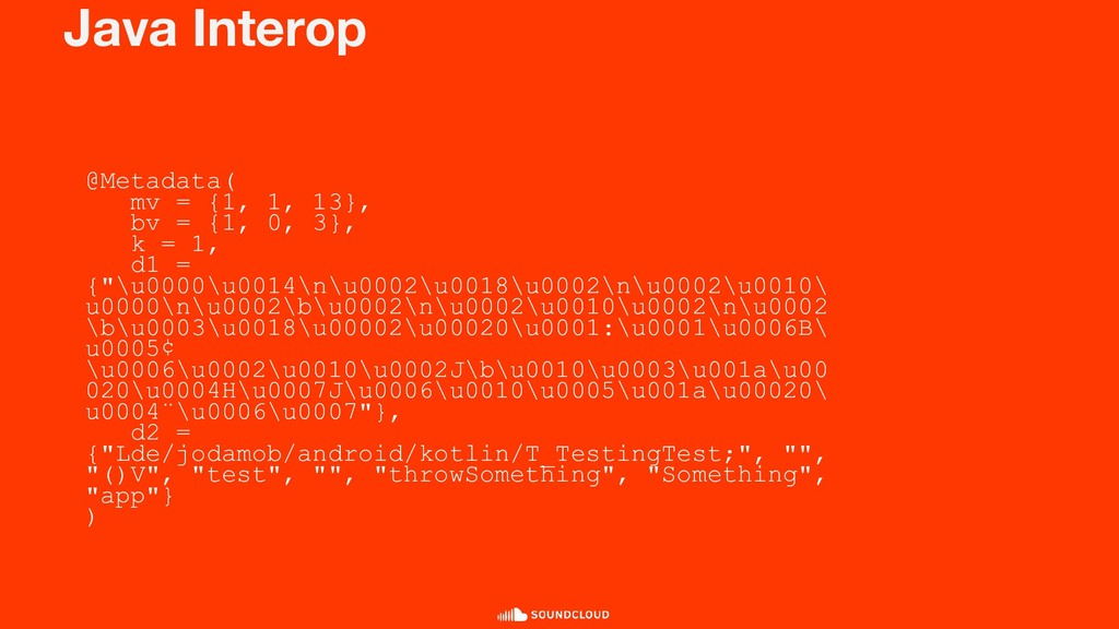 Java Interop @Metadata( mv = {1, 1, 13}, bv = {...