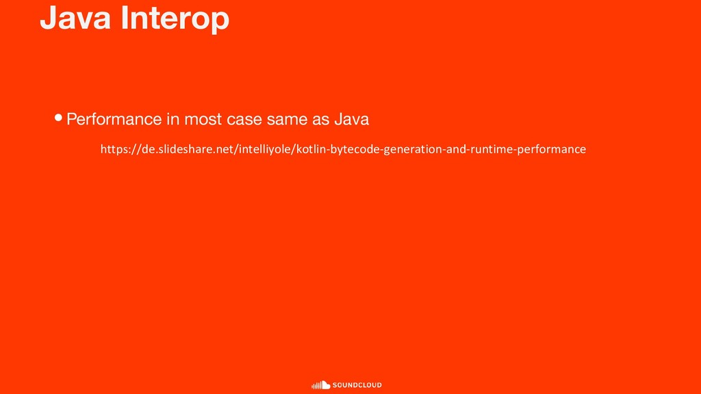 Java Interop •Performance in most case same as ...