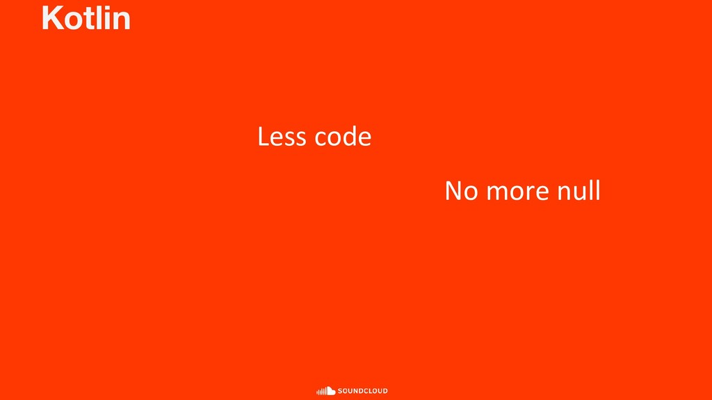 Kotlin Less code No more null