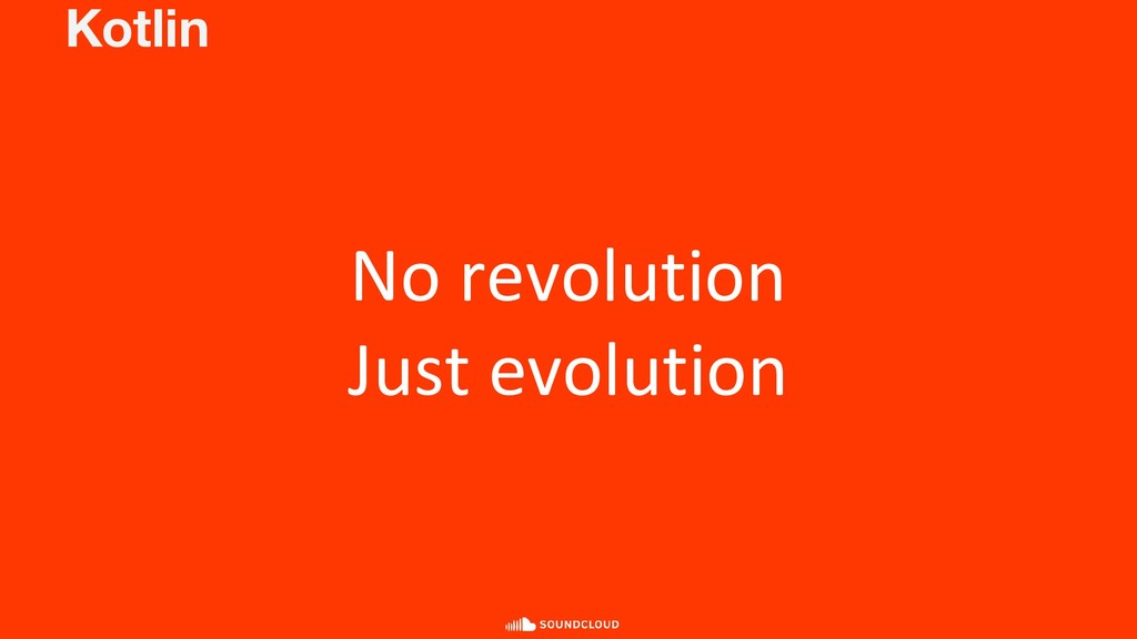 Kotlin No revolution Just evolution