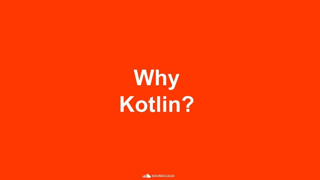 Why Kotlin?