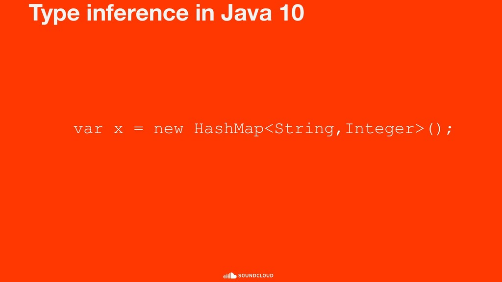 Type inference in Java 10 var x = new HashMap<S...