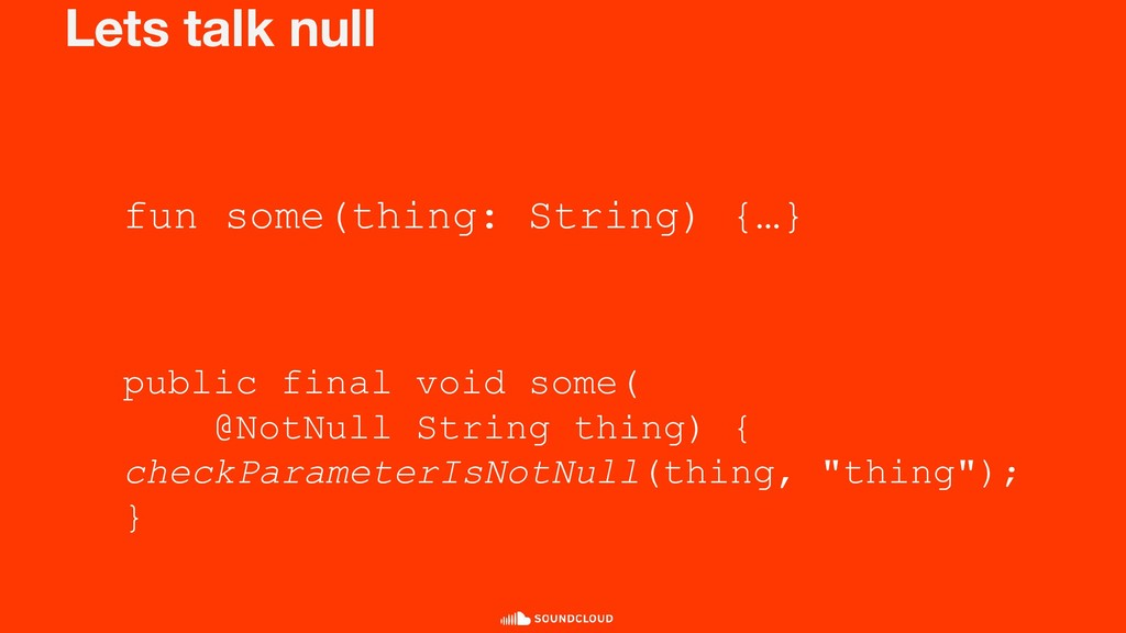 Lets talk null fun some(thing: String) {…} publ...