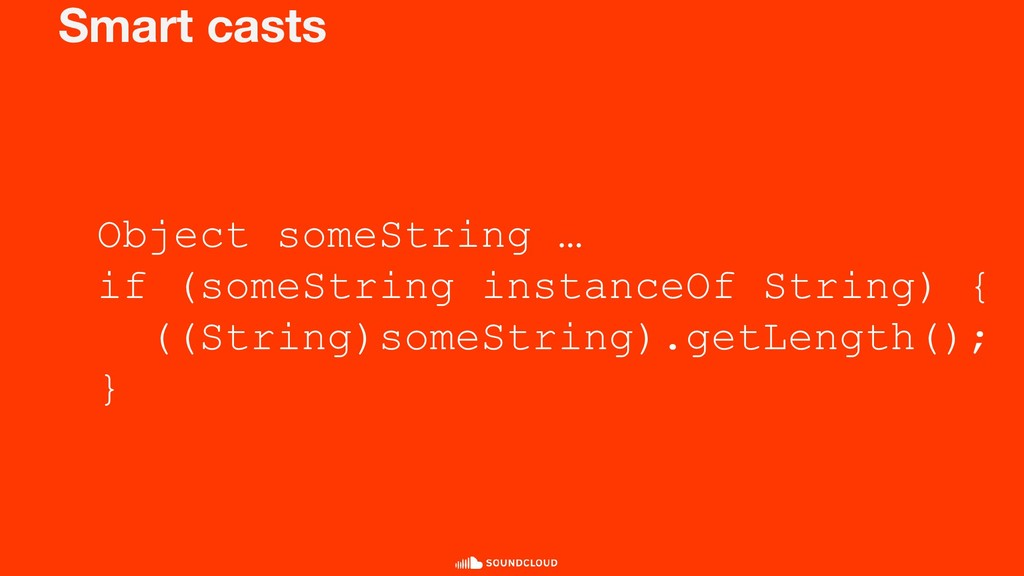 Smart casts Object someString … if (someString ...