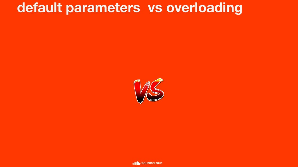 default parameters vs overloading