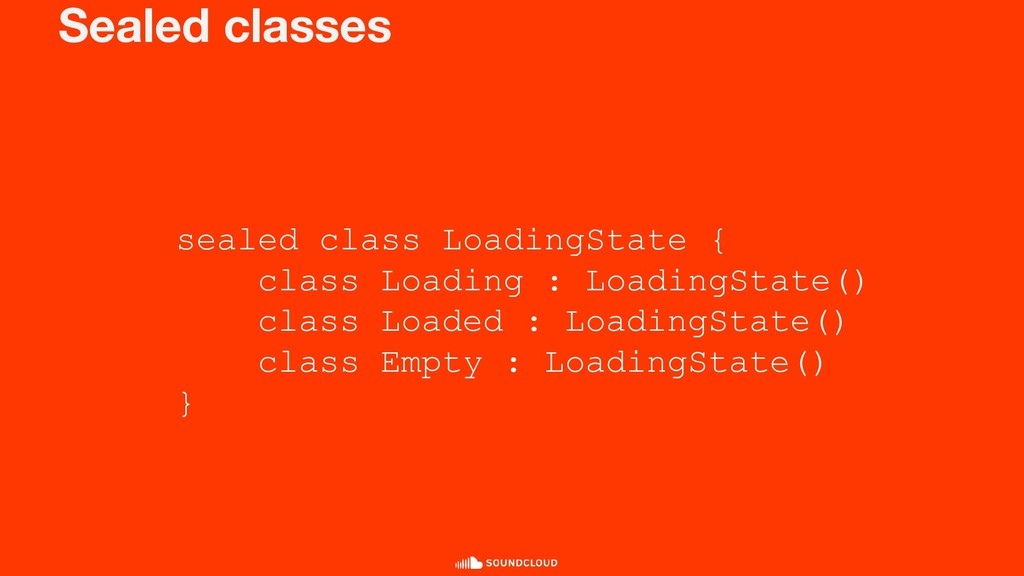 Sealed classes sealed class LoadingState { clas...