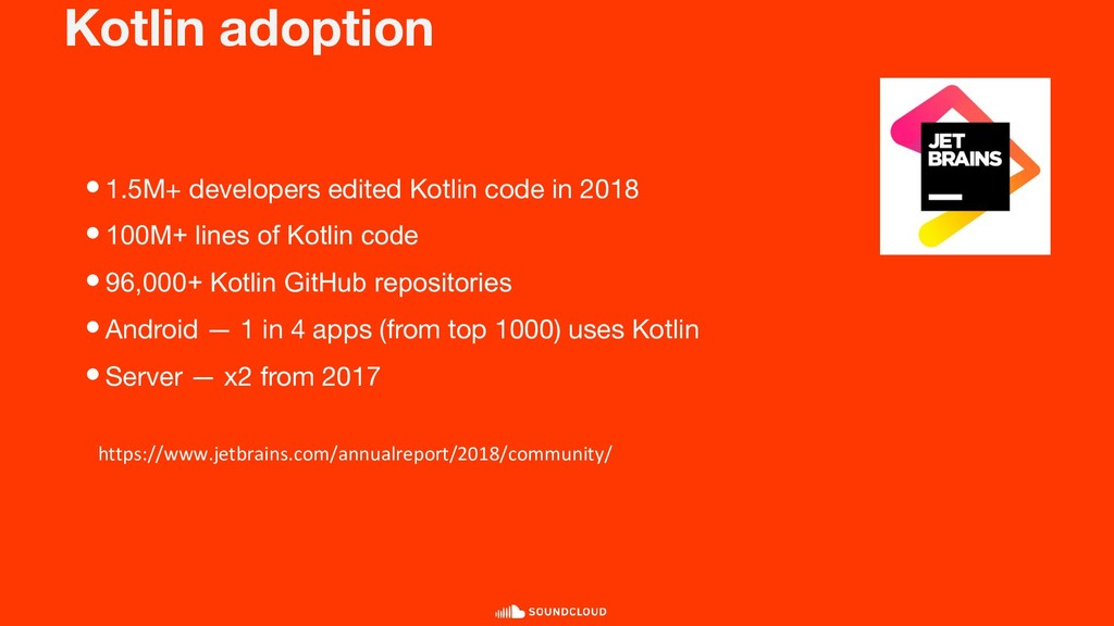 Kotlin adoption •1.5M+ developers edited Kotlin...