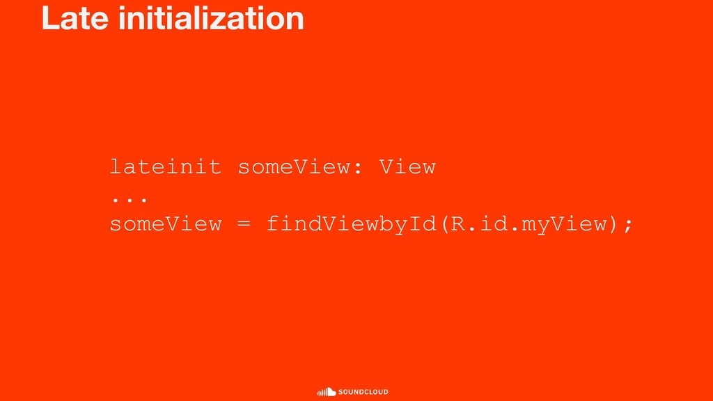 Late initialization lateinit someView: View ......