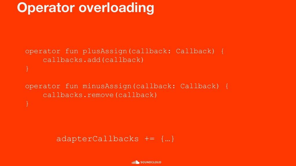 Operator overloading operator fun plusAssign(ca...