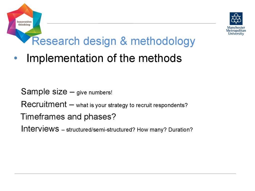Research design & methodology  • Implementa...