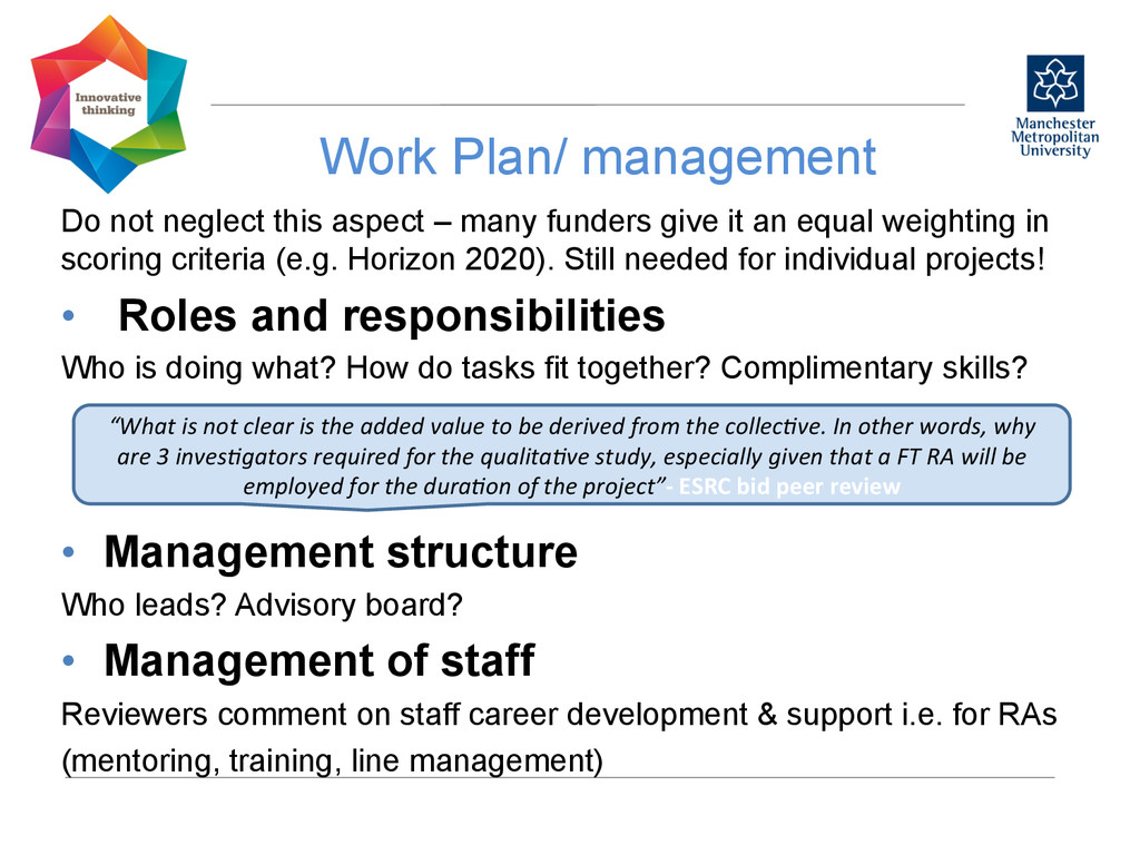 Work Plan/ management  Do not neglect this a...