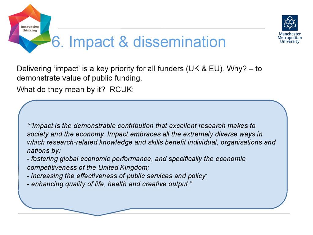 6. Impact & dissemination  Delivering 'impac...