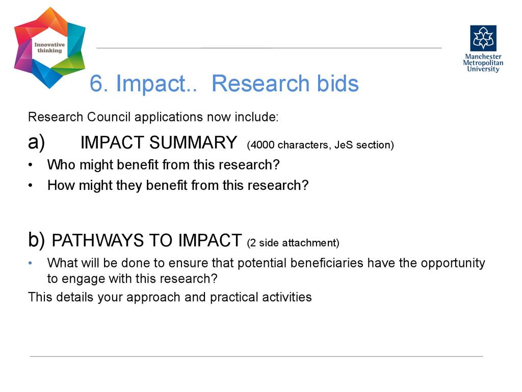 6. Impact.. Research bids  Research Council ...