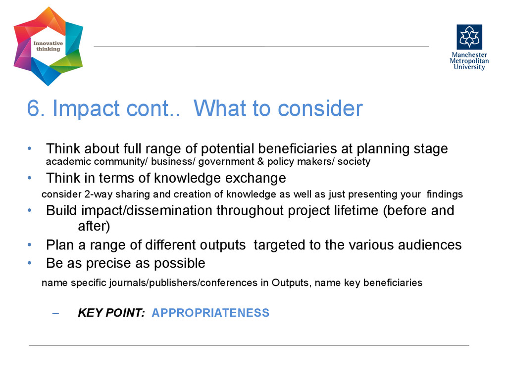 6. Impact cont.. What to consider  • Think ...