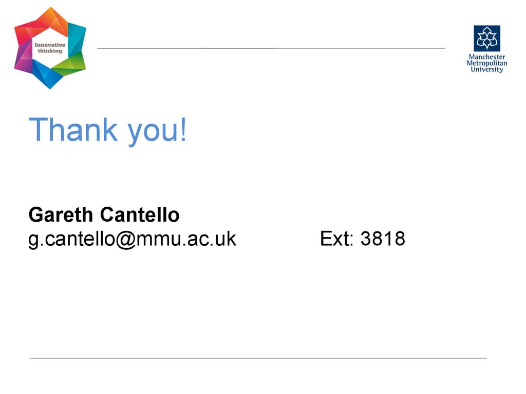 Thank you!   Gareth Cantello g.cantello@mmu....