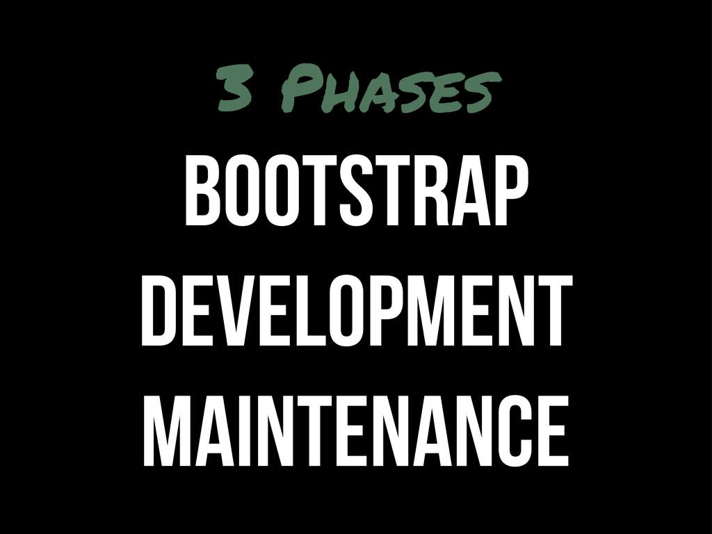 3 Phases Bootstrap Development Maintenance