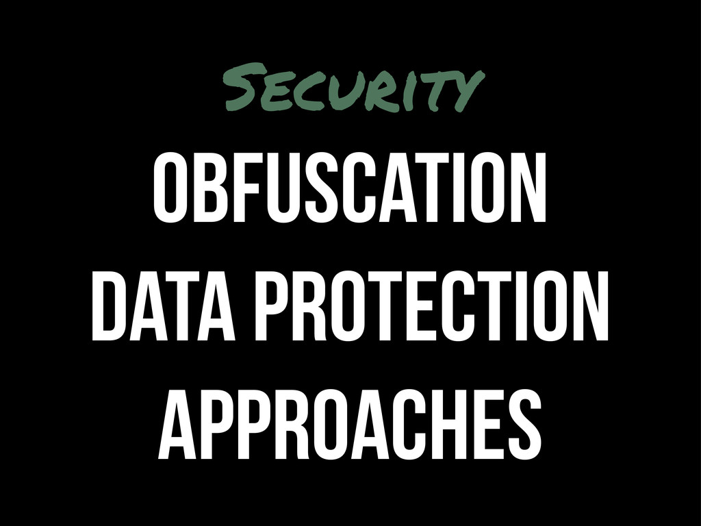 Security Obfuscation Data Protection Approaches