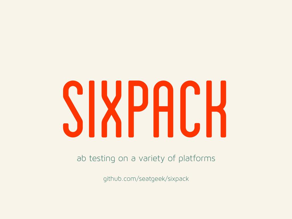 ab testing on a variety of platforms ! github.c...