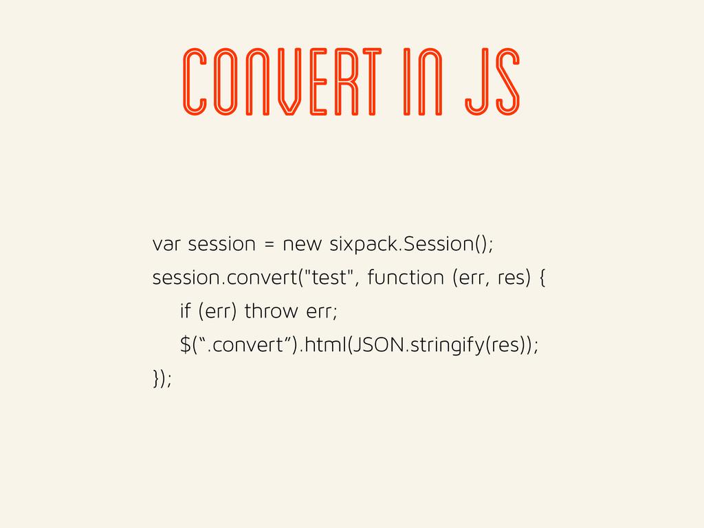 var session = new sixpack.Session(); session.co...