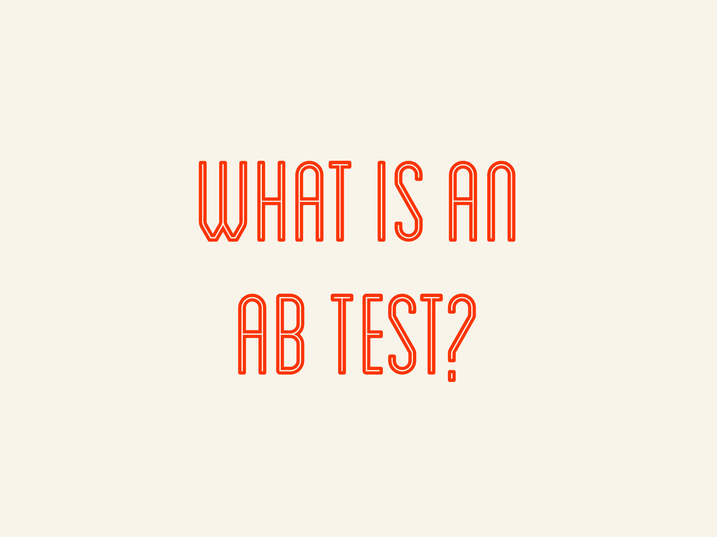what is an ab test?