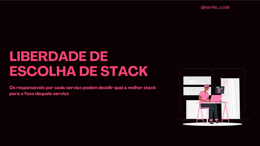 LIBERDADE DE ESCOLHA DE STACK Os responsáveis p...