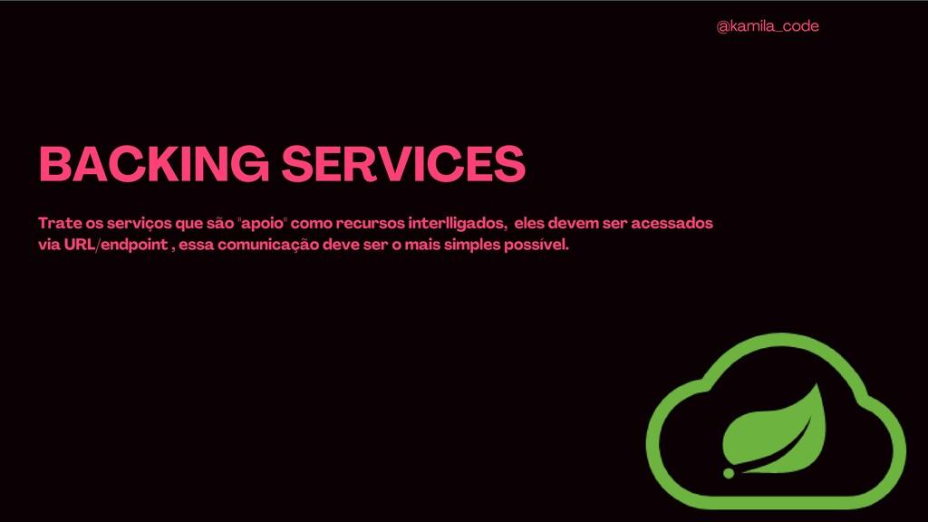 """BACKING SERVICES Trate os serviços que são """"apo..."""