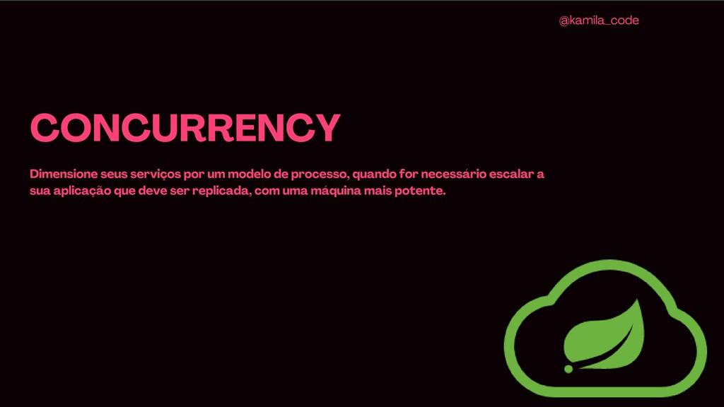CONCURRENCY Dimensione seus serviços por um mod...