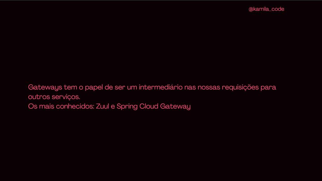 Gateways tem o papel de ser um intermediário na...