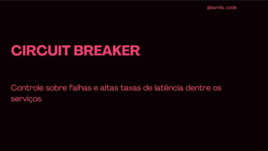 CIRCUIT BREAKER Controle sobre falhas e altas t...