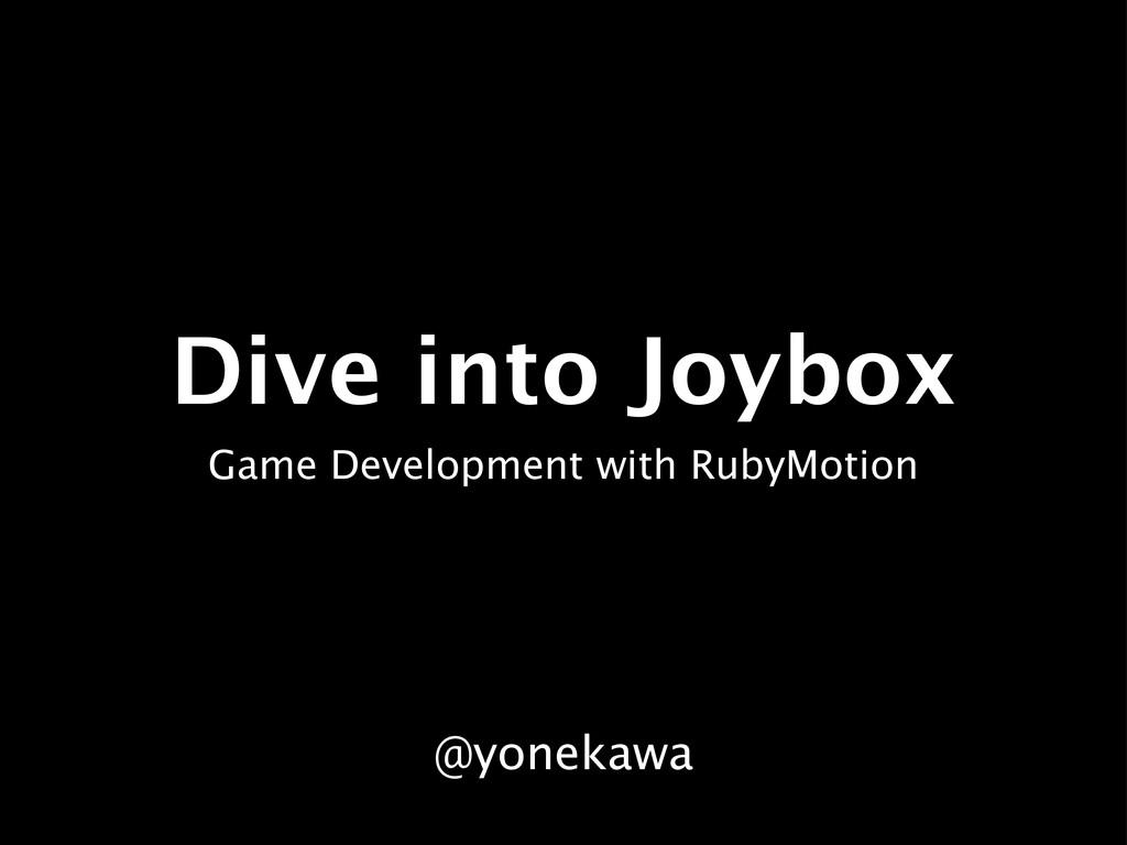 Dive into Joybox Game Development with RubyMoti...