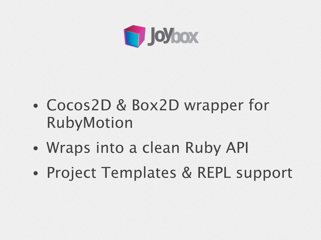 • Cocos2D & Box2D wrapper for RubyMotion • Wrap...