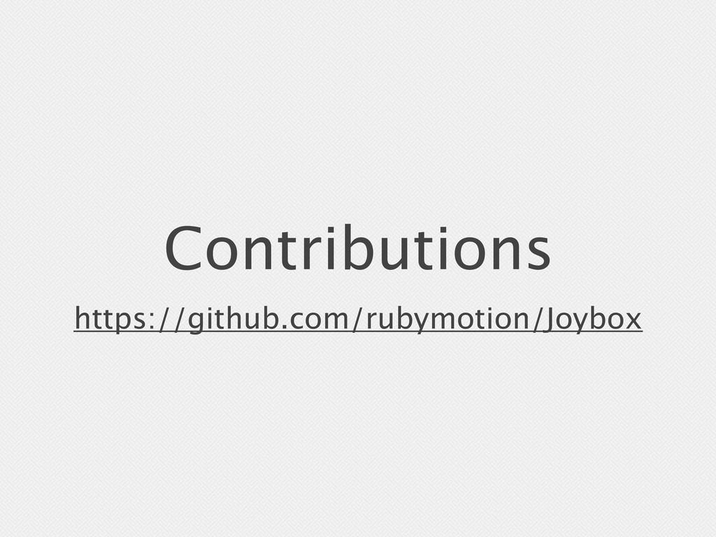 Contributions https://github.com/rubymotion/Joy...