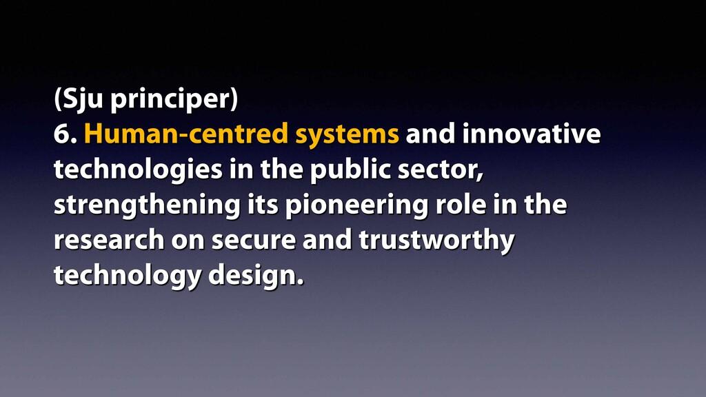 (Sju principer) 6. Human-centred systems and i...