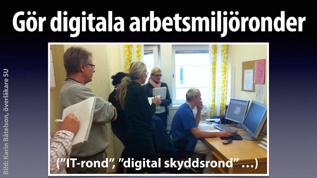 """Gör digitala arbetsmiljöronder (""""IT-rond"""", """"dig..."""