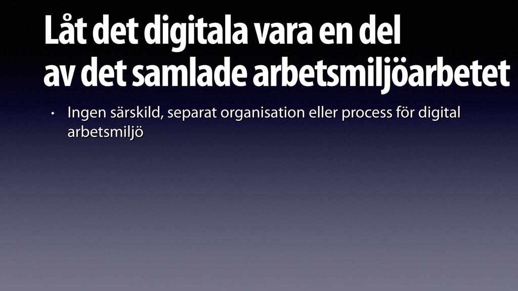 Låt det digitala vara en del  av det samlade a...