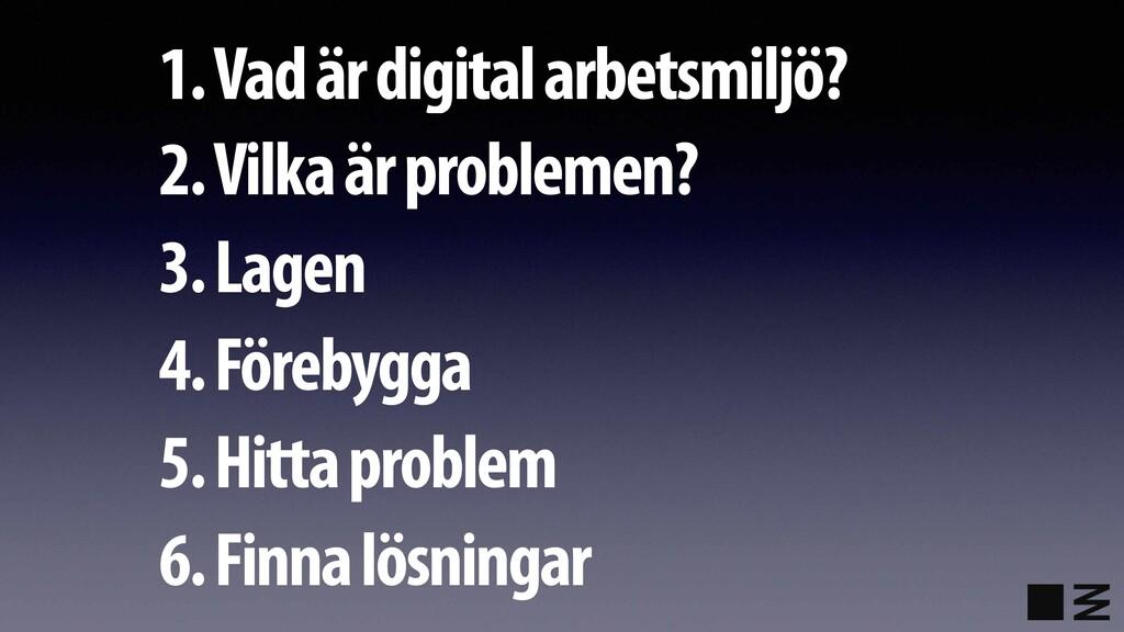 1. Vad är digital arbetsmiljö? 2. Vilka är prob...