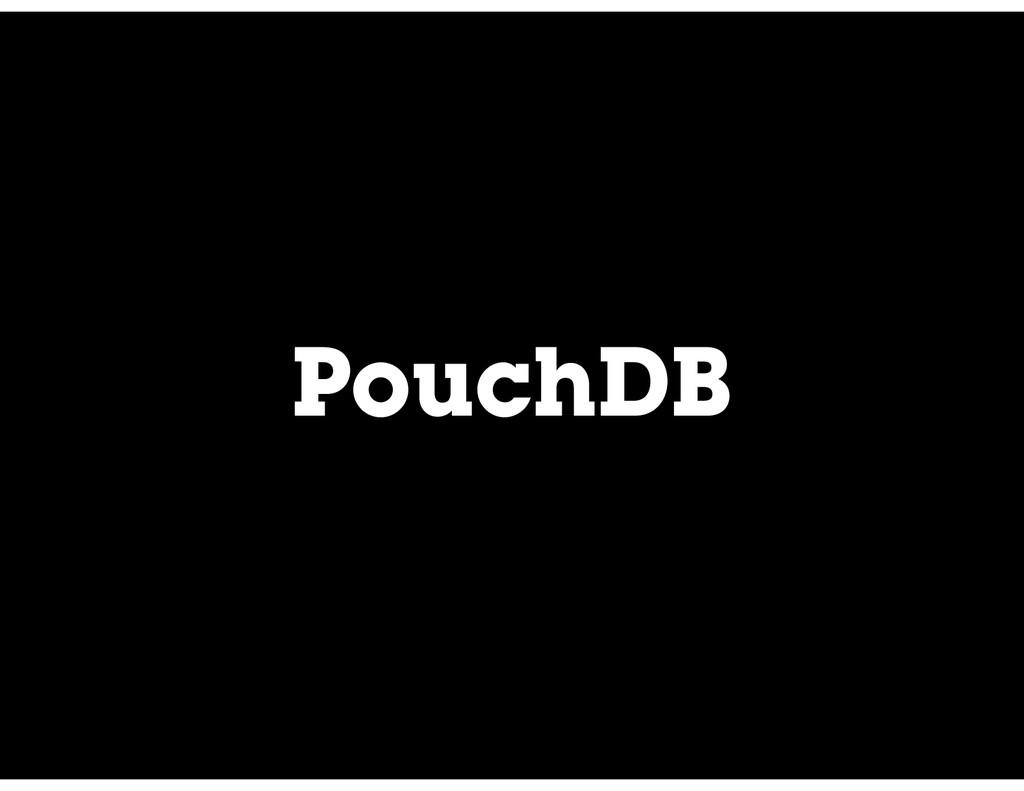 PouchDB