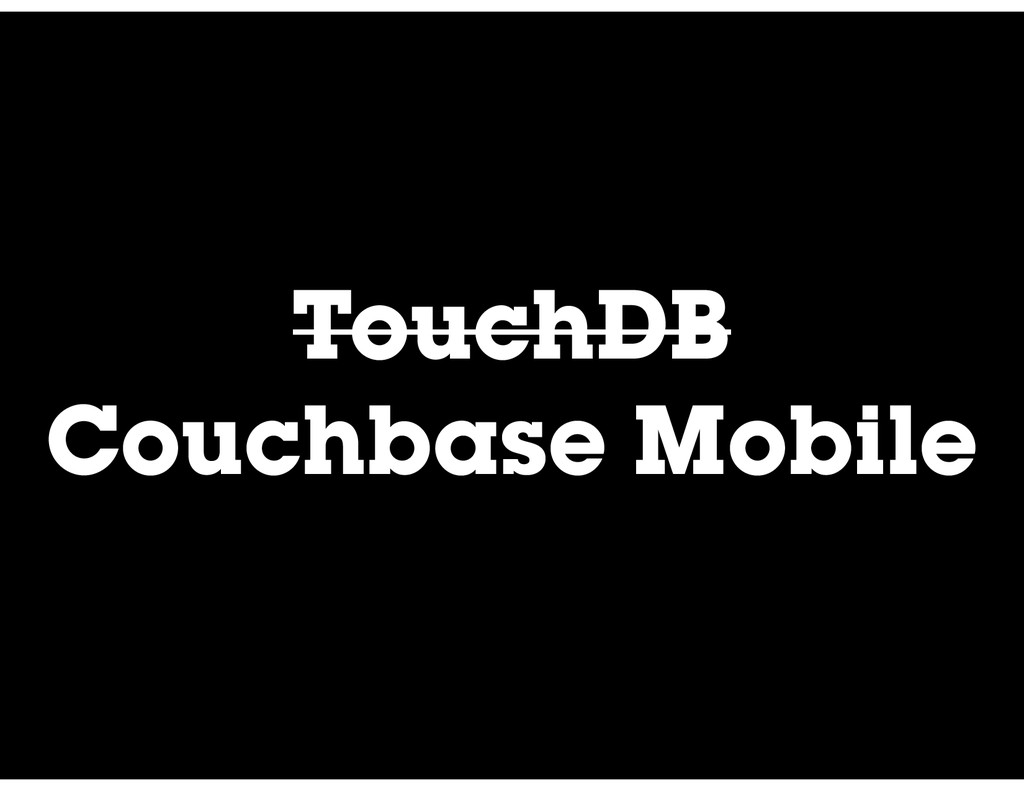 TouchDB Couchbase Mobile