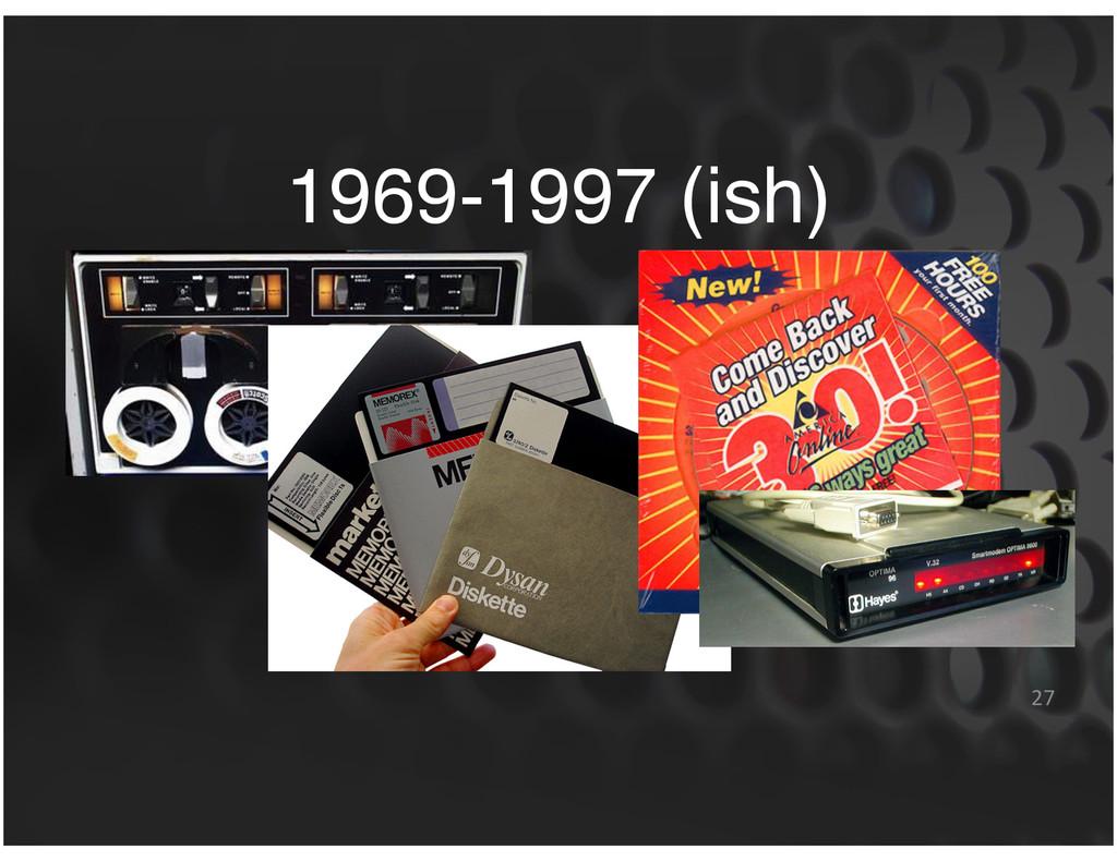 1969-1997 (ish) 27