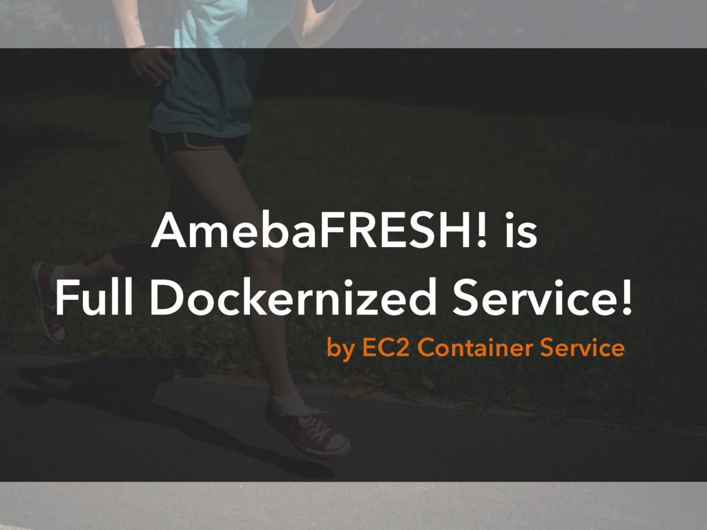 AmebaFRESH! is Full Dockernized Service! by EC2...