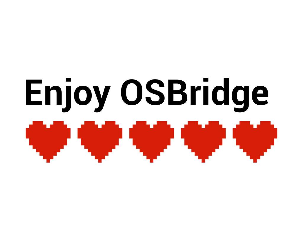 Enjoy OSBridge