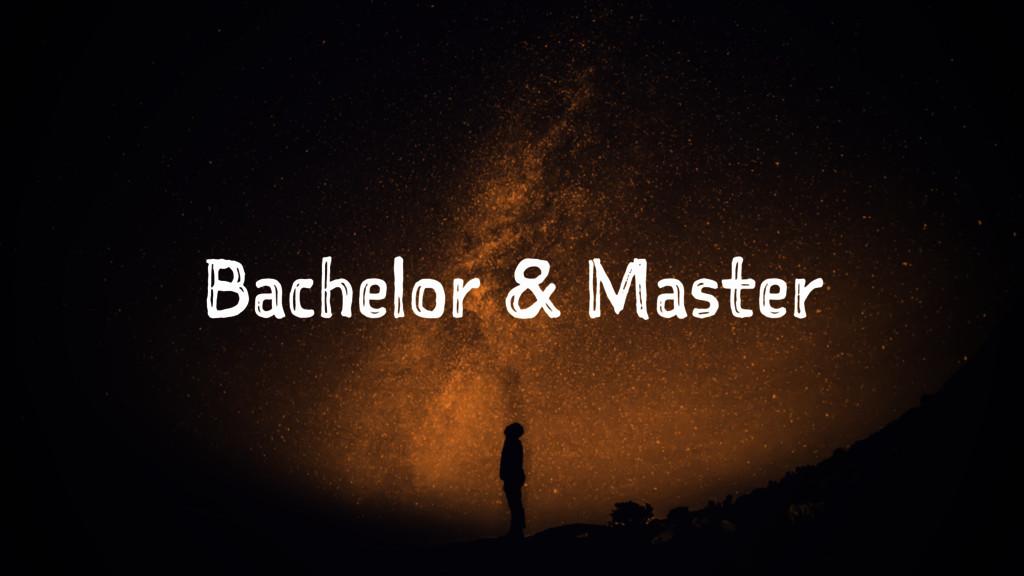 Bachelor & Master