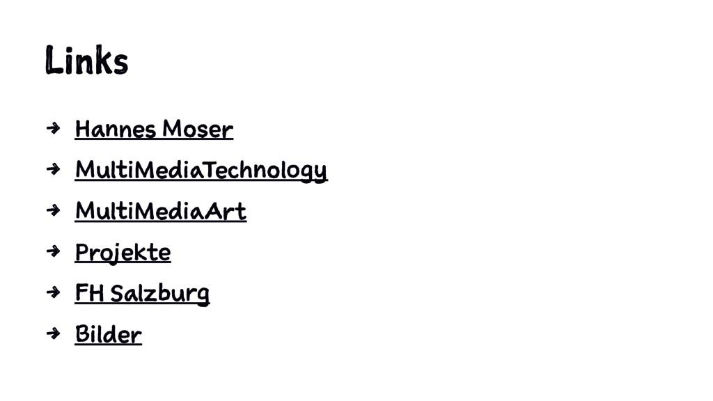 Links 4 Hannes Moser 4 MultiMediaTechnology 4 M...