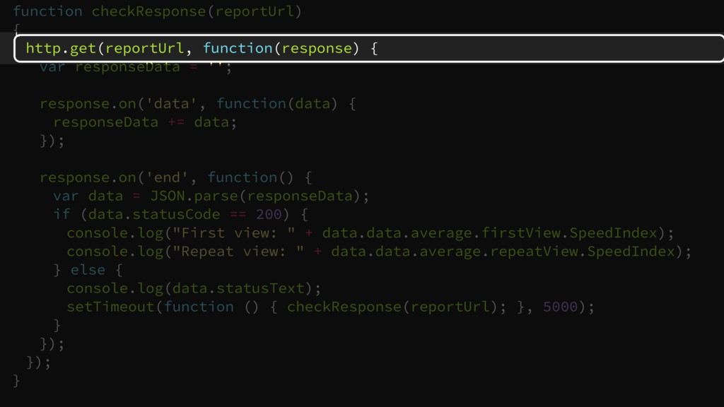 function checkResponse(reportUrl) { http.get(re...