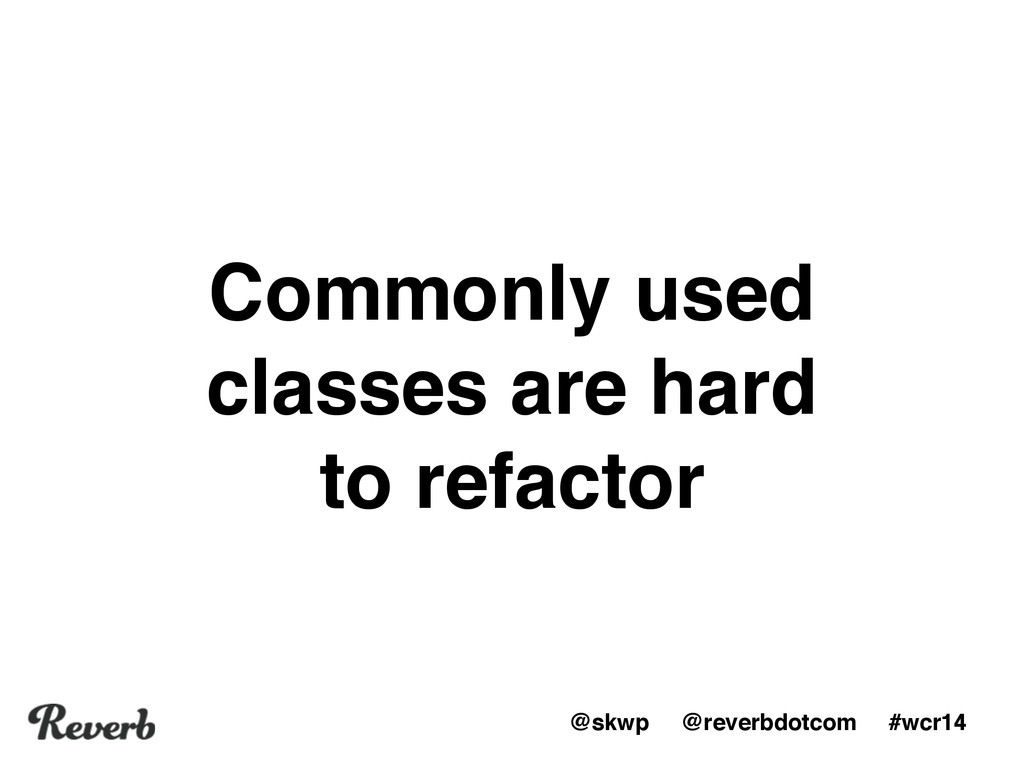 @skwp @reverbdotcom #wcr14 Commonly used classe...