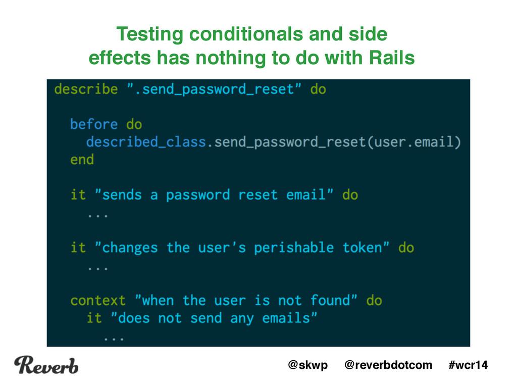 @skwp @reverbdotcom #wcr14 Testing conditionals...