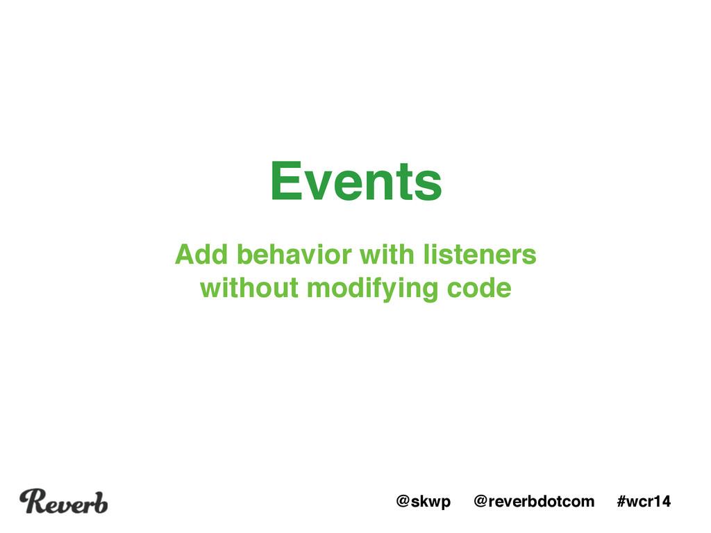 @skwp @reverbdotcom #wcr14 Events Add behavior ...