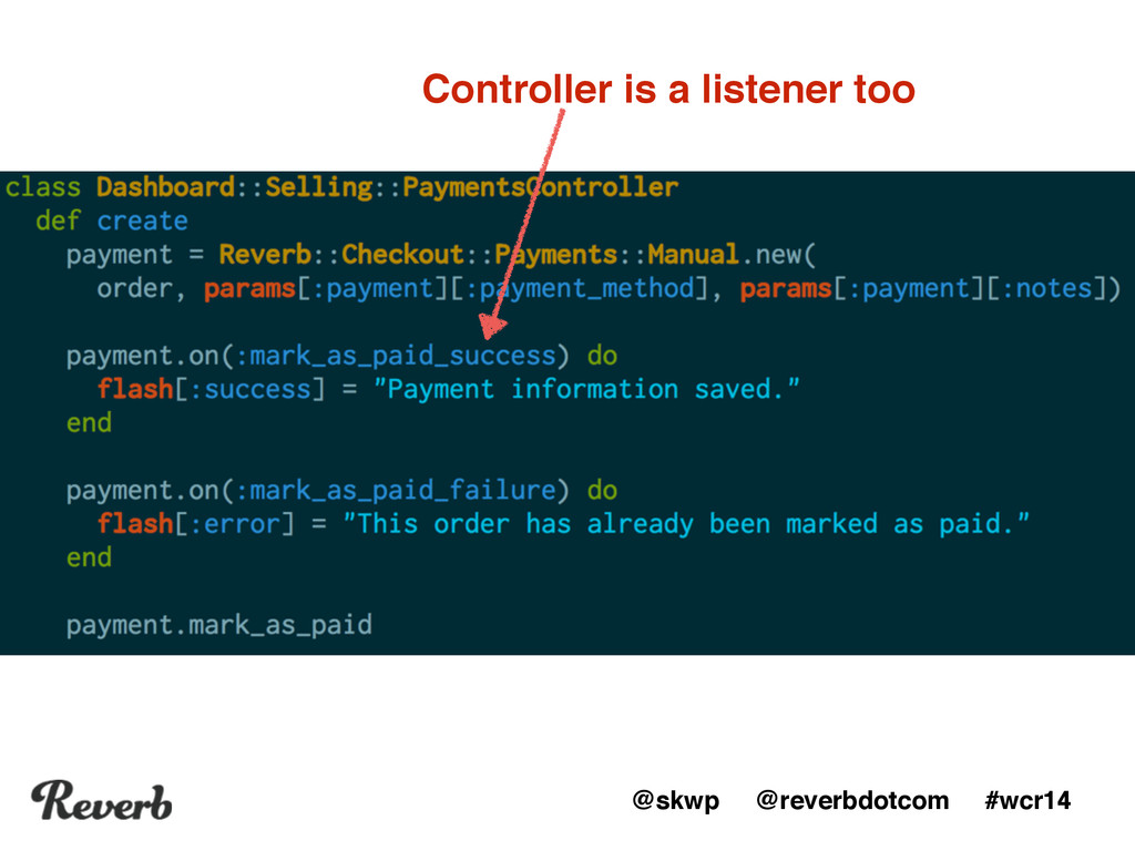 @skwp @reverbdotcom #wcr14 Controller is a list...
