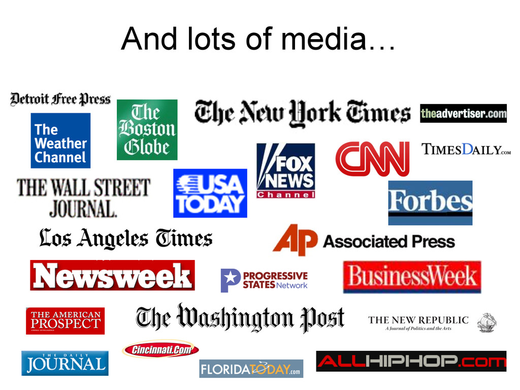 And lots of media…