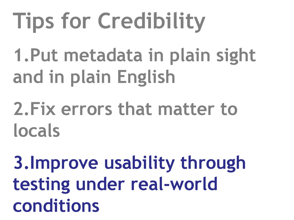 Tips for Credibility 1. Put metadata in plain s...